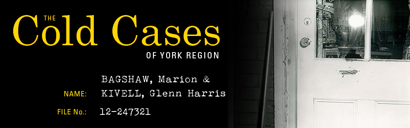 The Cold Cases of York Region: Marion Bagshaw and Glenn Harris Kivell