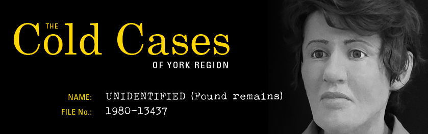 The Cold Cases of York Region: Unknown (Found remains)