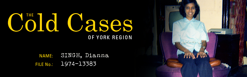 The Cold Cases of York Region: Dianna Singh